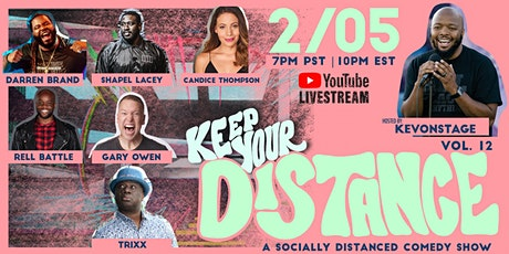Keep Your Distance - A Socially Distanced Comedy Show Vol. 12 tickets