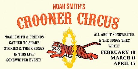 Noah Smith's Crooner Circus tickets
