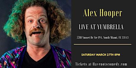 Have-Nots Comedy Presents Alex Hopper (Special Event) tickets
