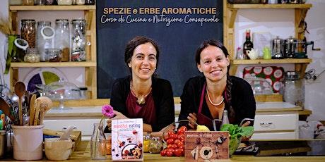 SPEZIE e ERBE AROMATICHE - Corso di Cucina e Nutrizione Consapevole biglietti