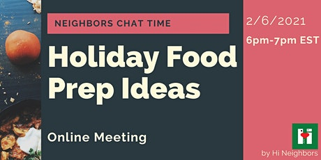 Neighbors Chat Time: Holiday Food Prep Ideas | Free to join tickets