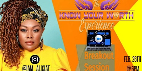 The Know Your Worth Experience BREAKOUT session tickets