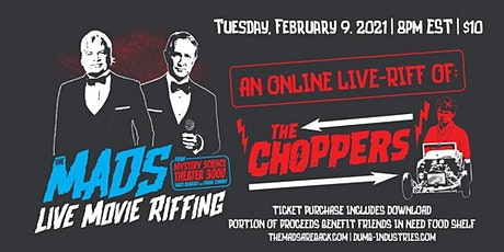 The Mads: The Choppers - Live riffing with MST3K's The Mads! tickets