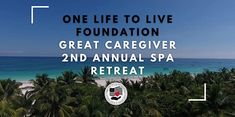 One Life To Live Foundation's Great Caregiver 2nd Annual Spa Retreat tickets