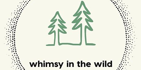Whimsy in the Wild ~ Outdoor Playgroup tickets