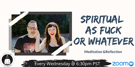 Spiritual As Fuck or Whatever Meditation Group tickets