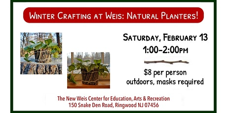 Winter Craft: Natural Planters! tickets