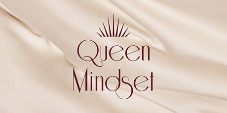 Kiss Your Childhood Trauma Goodbye  #QueenMindset tickets