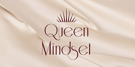 Kiss Your Trust Issues Goodbye #QueenMindset tickets