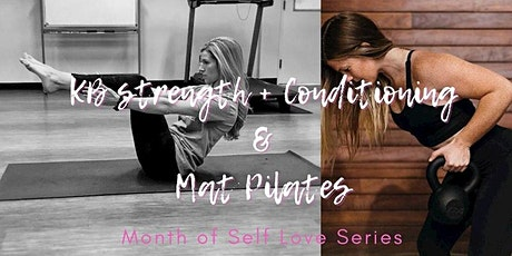 Month of Self Love Series: Kettlebell Strength and Mat Pilates tickets