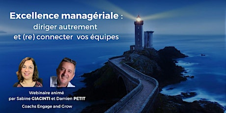 EXCELLENCE MANAGERIALE : DIRIGER AUTREMENT & (RE)CONNECTER VOS EQUIPES billets