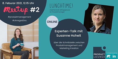 Expertentalk in der Mittagspause mit Susanne Hoheit über Marketing Kreation Tickets