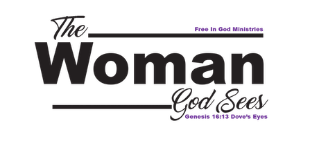 Free in God Ministries Presents: The Woman God Sees Prophetic Conference entradas