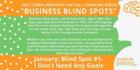 Business Blind Spot #1- I Don't Need Any Goals tickets