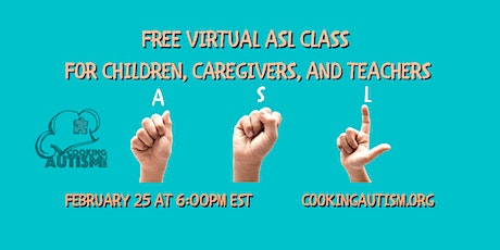 Virtual ASL Class Presented By Cooking Autism, Inc. (2nd Part) tickets