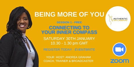 BEING MORE OF YOU   -  CONNECTING TO YOUR INNER COMPASS (Coaching Workshop) tickets
