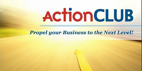 ActionClub - Propel your Business to the Next Level! tickets
