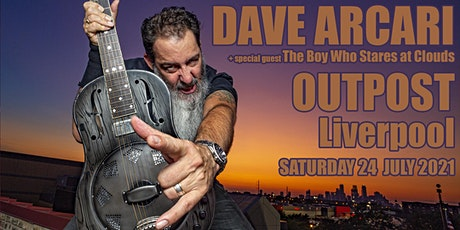 Dave Arcari + The Boy Who Stares At Clouds /  live at Outpost, Liverpool tickets