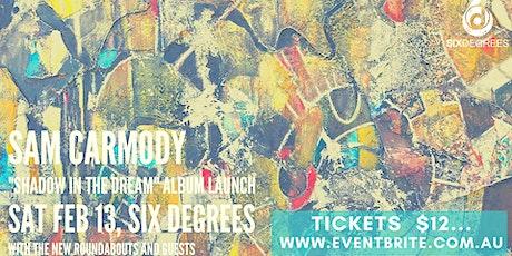 Sam Carmody Album Launch LIVE at Six Degrees tickets