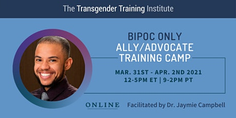 BIPOC-Only: Transgender Ally/Advocate Training Camp - 3/31-4/2, 2021 tickets