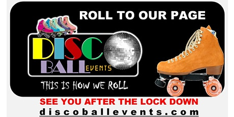 DISCO BALL events Roller Skating - SEE YOU AFTER THE LOCKDOWN tickets