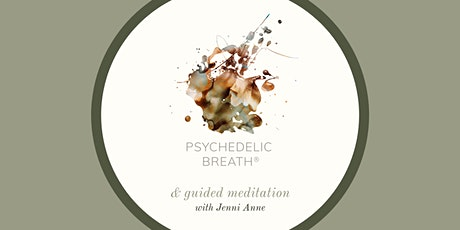 PSYCHEDELIC BREATH® + Guided Meditation with Jenni Anne tickets