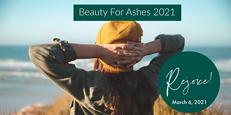 Beauty For Ashes 2021 Afternoon Event tickets