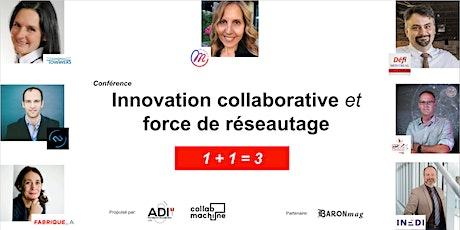Innovation collaborative et force de réseautage (1 + 1 = 3) billets