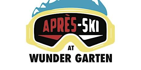 Wunder Garten Presents: Après Ski! tickets