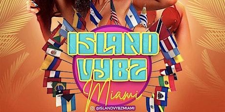 ISLAND VYBZ MIAMI - Spring Break Week 2 tickets