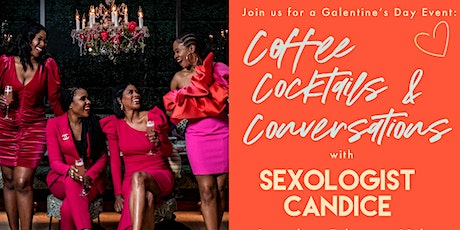 Ladies Event: Coffee, Cocktails & Conversations with Sexologist Candice tickets