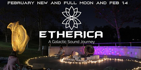 ETHERICA- Outdoor Sound Healing Journey- FEBRUARY-  Love and Abundance tickets