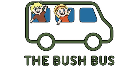 The Bush Bus @ Wallara Waters, Wallan Term 1. 2021 tickets