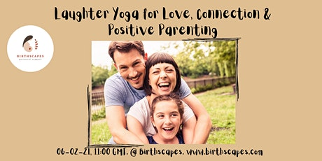 Laughter Yoga for  Love, Connection and Positive Parenting tickets