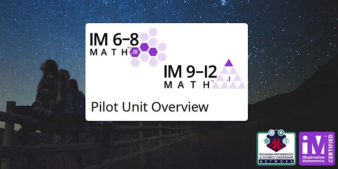 Illustrative Mathematics (IM) 6-12  Math Pilot Unit Overview