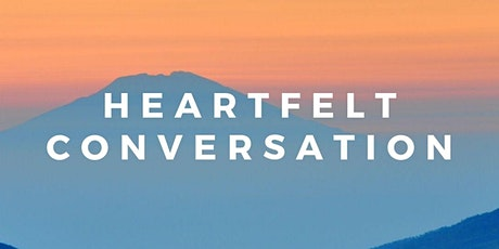 Heartfelt Conversation (Virtual): Defining your Values and Purpose in 2021 tickets