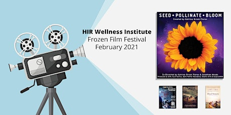 Frozen Film Festival featuring the film 'Seed • Pollinate • Bloom' tickets