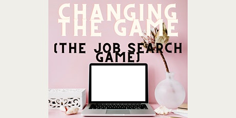 Changing the Job Search Game tickets