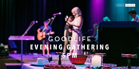 Goodlife Evening Gathering tickets