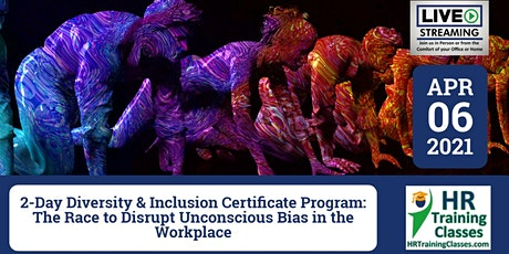 Diversity & Inclusion:The Race to Disrupt Unconscious Bias in the Workplace tickets