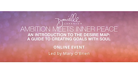Ambition Meets Inner Peace: An introduction to The Desire Map tickets