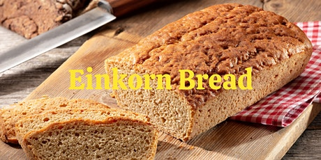 Einkorn Breadmaking class tickets