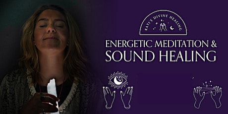 Energetic Meditation & Sound healing in person or online tickets