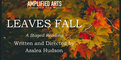 Leaves Fall - A Staged Reading tickets