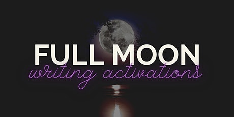 Full Moon Writing Activations Tickets