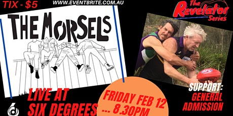 The Morsels and General Admission LIVE at the Six Degrees Revelator Series tickets