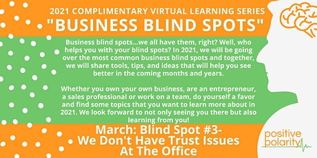 Business Blind Spot #3: We Don't Have Trust Issues At The Office tickets