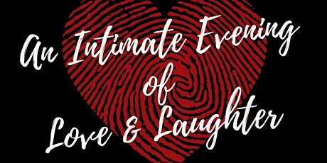 An Intimate Evening of Love and Laughter tickets