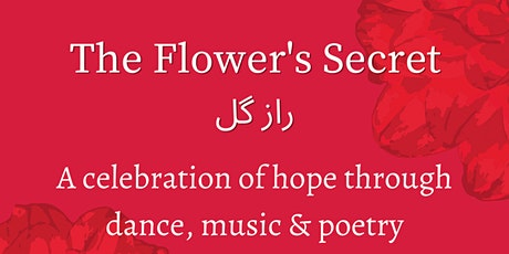 The Flower's Secret: A celebration of hope through dance, music & poetry tickets