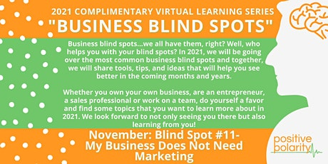 Business Blind Spot #11: My Business Does Not Need Marketing tickets